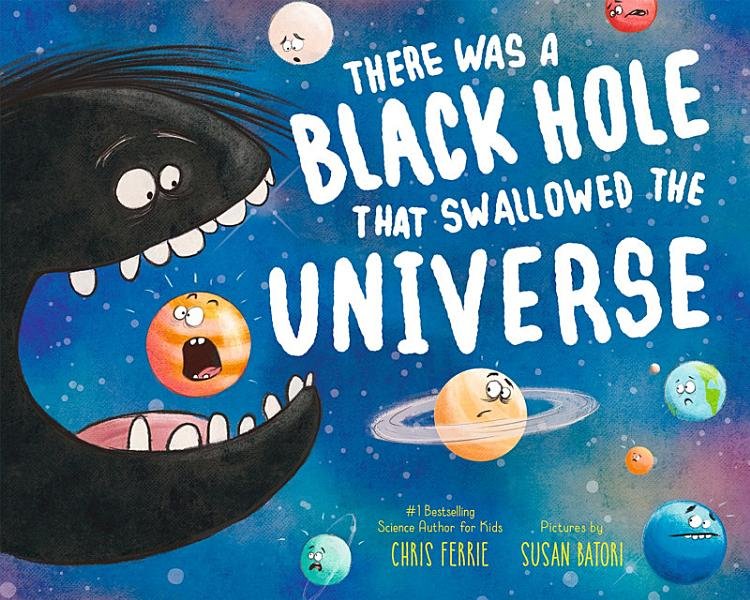 Download There Was a Black Hole that Swallowed the Universe Book