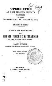 Storia del progresso delle scienze fisiche e matematiche dai tempi piu antichi sino ai presenti