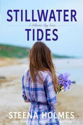 Stillwater Tides: a Stillwater Bay series
