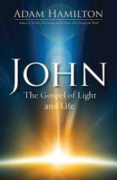 John: The Gospel of Light and Life