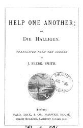 Help one another  or  Die Halligen  tr  from the Germ   of M  von Roskowska  by J F  Smith PDF