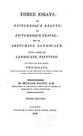 Three Essays: On Picturesque Beauty; On Picturesque Travel; and On Sketching Landscape: With a Poem on Landscape Painting. To These are Now Added, Two Essays Giving an Account of the Principles and Mode in which the Author Executed His Own Drawings, Volume 8