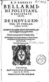 De indulgentiis & jubileo libri II