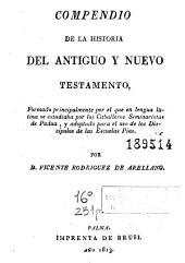 Compendio de la historia del Antiguo y Nuevo Testamento: formado principalmente por el que en lengua latina se estudiaba por los Caballeros Seminaristas de Padua, y adoptado para el uso de los Discípulos de las Escuelas Pias