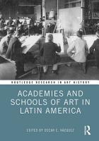 Academies and Schools of Art in Latin America PDF
