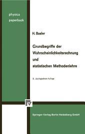 Grundbegriffe der Wahrscheinlichkeitsrechnung und statistischen Methodenlehre: Ausgabe 8