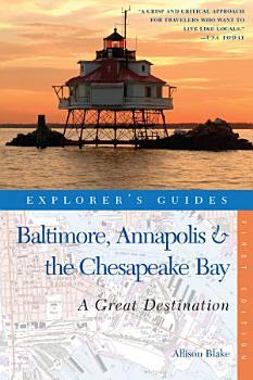 Explorer s Guide Baltimore  Annapolis   The Chesapeake Bay  A Great Destination PDF