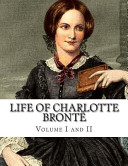 Life of Charlotte Bront   Volume I and II PDF