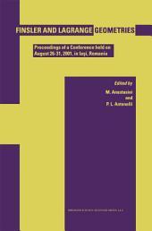 Finsler and Lagrange Geometries: Proceedings of a Conference held on August 26–31, Iaşi, Romania