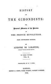 History of the Girondists: Or, Personal Memoirs of the Patriots of the French Revolution, Volume 2