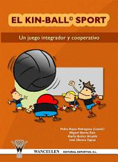 El kin-ball sport. Un juego integrador y cooperativo