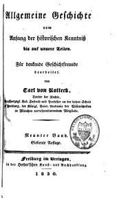 Allgemeine Geschichte vom Anfang der historischen Kenntniss bis auf unsere Zeiten: Für denkende Geschichtfreunde bearbeitet, Band 9