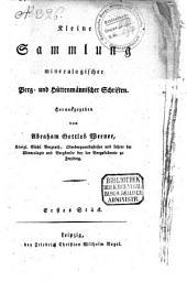 Kleine Sammlung mineralogischer berg- und hüttenmännischer Schriften: Band 1