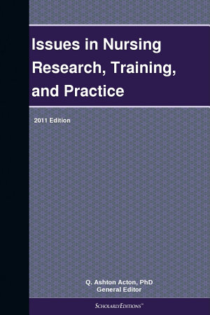 Issues in Nursing Research  Training  and Practice  2011 Edition PDF