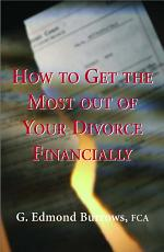How to Get the Most Out of Your Divorce Financially
