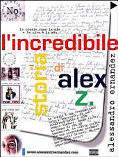 L'incredibile storia di Alex Z.