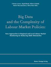 Big Data and the Complexity of Labour Market Policies: New Approaches in Regional and Local Labour Market Monitoring for Reducing Skills Mismatches