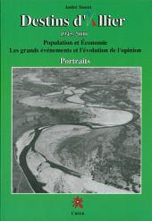 Destins d'Allier: 1945 - 2000 - Population et Économie - Les grands événements et l'évolution de l'opinion - Portraits