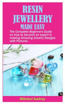 Resin Jewellery Made Easy