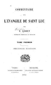 Commentaire sur l'évangile de saint Luc: Volume1