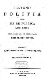 Platonis politia sive de re publica libri decem