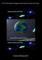 A Teoria Do Design Inteligente Para Crentes De Todas As Crenças