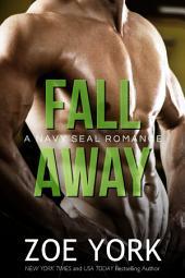 Fall Away: Navy SEAL erotic romance
