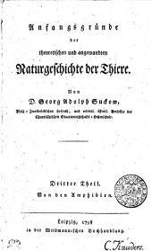 Anfangsgründe der theoretischen und angewandten Naturgeschichte der Thiere: Von den Amphibien. Dritter Theil, Band 3