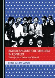 American Multiculturalism In Context Book PDF