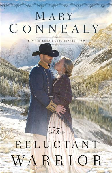 The Reluctant Warrior (High Sierra Sweethearts Book #2) Pdf Book