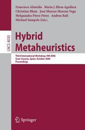 Hybrid Metaheuristics: Third International Workshop, HM 2006, Gran Canaria, Spain, October 13-14, 2006, Proceedings