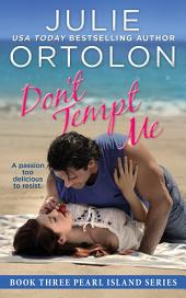 Don't Tempt Me : Pearl Island Series Book 3