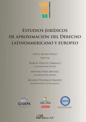 Estudios jurídicos de aproximación del derecho latinoamericano y europeo