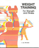 Weight Training for Strength and Fitness