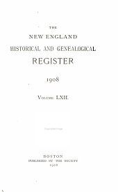 The New England Historical and Genealogical Register: Volume 62