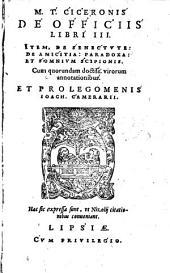 M. T. Ciceronis De Officiis: libri III. Item, De Senectute; De Amititia; Paradoxa; Et Somnium Scipionis