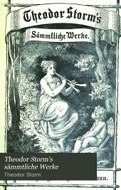 Theodor Storm's sämmtliche Werke: Bände 1-2