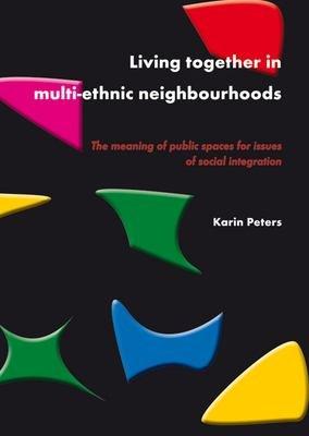 Living together in multi ethnic neighbourhoods