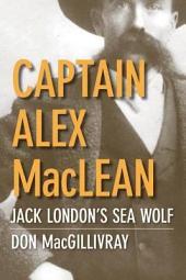 Captain Alex MacLean: Jack London's Sea Wolf