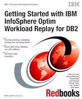 Getting Started with IBM InfoSphere Optim Workload Replay for DB2 PDF