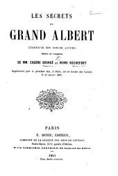 Les Secrets du Grand Albert, comédie en deux actes mêlée de couplets, etc