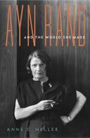 Ayn Rand and the World She Made PDF