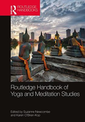 Routledge Handbook of Yoga and Meditation Studies