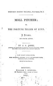 Moll Pitcher: Or, The Fortune Teller of Lynn. A Drama in Four Acts