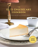 The Eli's Cheesecake Cookbook: More Remarkable Recipes from a Chicago Legend