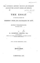 The Connexion Between Religion and Morality Amongst the Ancient Greeks and Romans. The Essay to which was Awarded the Members' Prize. ... Recited July, 1857. (An Ulla de Morum Probitate, Etc.) Latin