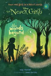 Never Girls 6 The Woods Beyond Disney The Never Girls  Book PDF