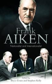 Frank Aiken: Nationalist and Internationalist