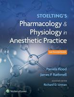 Stoelting s Pharmacology   Physiology in Anesthetic Practice PDF