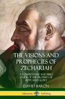 The Visions and Prophecies of Zechariah